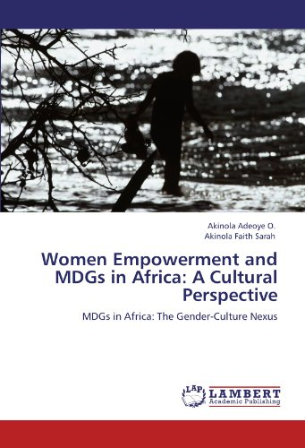 9783846559932: Women Empowerment and MDGs in Africa: A Cultural Perspective: MDGs in Africa: The Gender-Culture Nexus