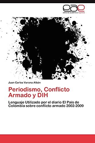 9783846560006: Periodismo, Conflicto Armado y DIH