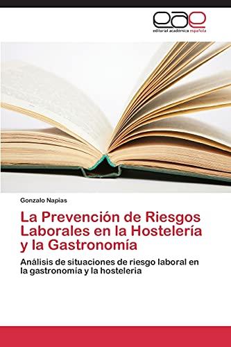 9783846560303: La Prevención de Riesgos Laborales en la Hostelería y la Gastronomía: Análisis de situaciones de riesgo laboral en la gastronomía y la hosteleria (Spanish Edition)