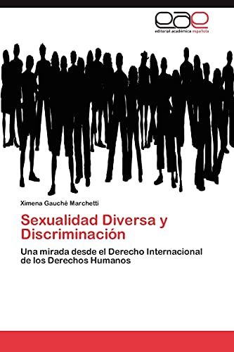 9783846560433: Sexualidad Diversa y Discriminación: Una mirada desde el Derecho Internacional de los Derechos Humanos (Spanish Edition)