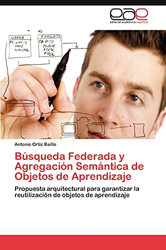 Búsqueda Federada y Agregación Semántica de Objetos de Aprendizaje: Propuesta arquitectural para ...