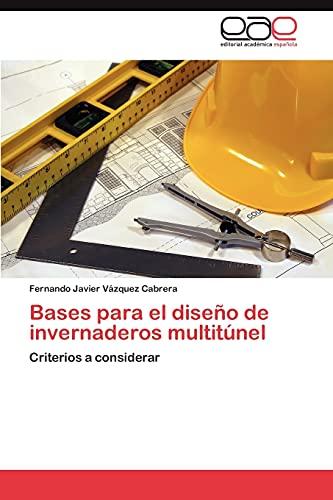 9783846560754: Bases para el diseño de invernaderos multitúnel: Criterios a considerar (Spanish Edition)