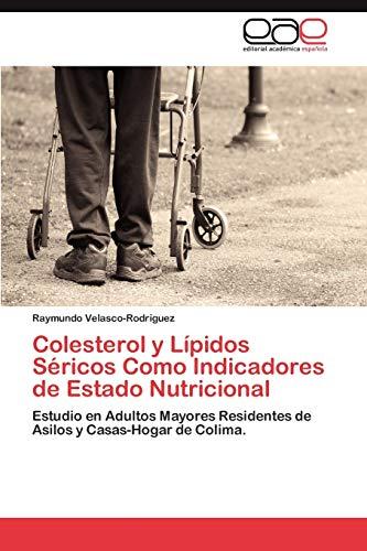 Colesterol y Lipidos Sericos Como Indicadores de Estado Nutricional: Raymundo Velasco-Rodriguez