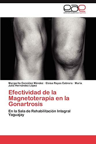 Efectividad de la Magnetoterapia en la Gonartrosis: Margarita Gonz?lez M?ndez,