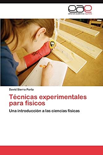 9783846561072: Técnicas experimentales para físicos: Una introducción a las ciencias físicas (Spanish Edition)