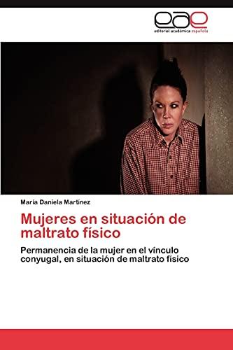 Mujeres En Situacion de Maltrato Fisico: MarÃa Daniela MartÃnez