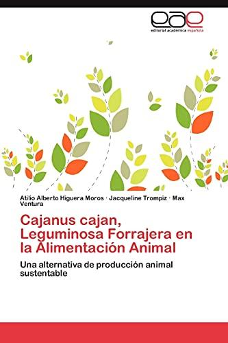 9783846561249: Cajanus cajan, Leguminosa Forrajera en la Alimentación Animal: Una alternativa de producción animal sustentable (Spanish Edition)