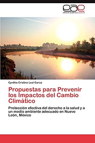 9783846561461: Propuestas para Prevenir los Impactos del Cambio Climático: Protección efectiva del derecho a la salud y a un medio ambiente adecuado en Nuevo León, México (Spanish Edition)