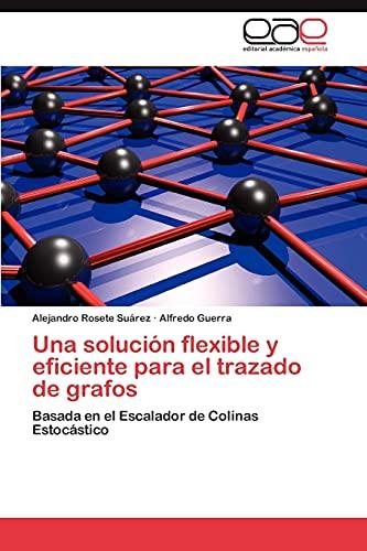 9783846562208: Una solución flexible y eficiente para el trazado de grafos: Basada en el Escalador de Colinas Estocástico (Spanish Edition)