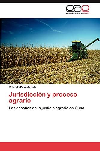 9783846562536: Jurisdicción y proceso agrario: Los desafíos de la justicia agraria en Cuba (Spanish Edition)