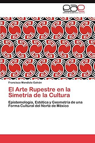9783846563175: El Arte Rupestre en la Simetría de la Cultura