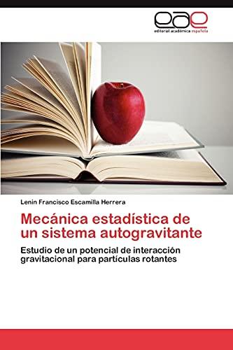 9783846563243: Mecánica estadística de un sistema autogravitante: Estudio de un potencial de interacción gravitacional para partículas rotantes (Spanish Edition)
