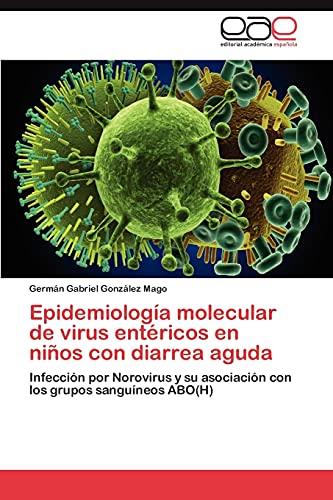Epidemiologia Molecular de Virus Entericos En Ninos Con Diarrea Aguda: Germán Gabriel González ...