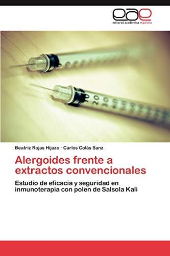 9783846563410: Alergoides frente a extractos convencionales: Estudio de eficacia y seguridad en inmunoterapia con polen de Salsola Kali (Spanish Edition)