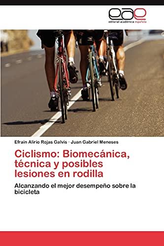 Ciclismo: Biomecanica, Tecnica y Posibles Lesiones En Rodilla: Efrain Alirio Rojas Galvis