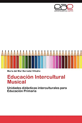 9783846563496: Educación Intercultural Musical: Unidades didácticas interculturales para Educación Primaria (Spanish Edition)