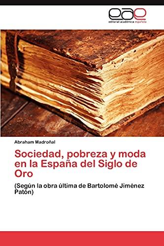 9783846563502: Sociedad, pobreza y moda en la España del Siglo de Oro