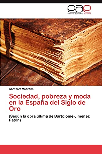 Sociedad, pobreza y moda en la España: Madroñal Abraham