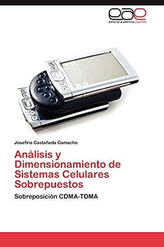 9783846563632: Análisis y Dimensionamiento de Sistemas Celulares Sobrepuestos: Sobreposición CDMA-TDMA (Spanish Edition)