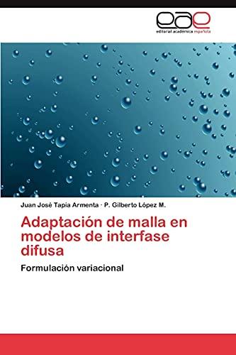 9783846563656: Adaptación de malla en modelos de interfase difusa: Formulación variacional (Spanish Edition)