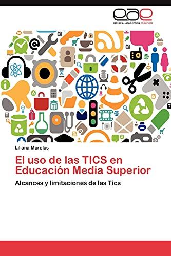 9783846563809: El USO de Las Tics En Educacion Media Superior