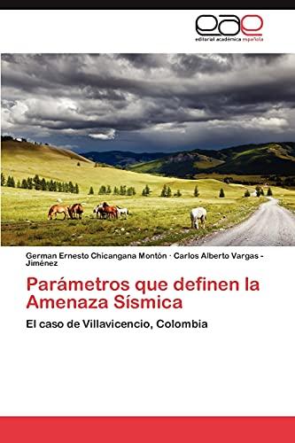 Parametros Que Definen La Amenaza Sismica: German Ernesto Chicangana Montà n