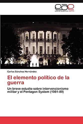 El Elemento Politico de La Guerra: Carlos Sánchez Hernández