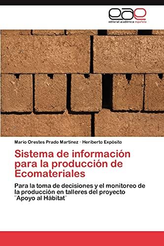 Sistema de Informacion Para La Produccion de Ecomateriales: Mario Orestes Prado MartÃnez