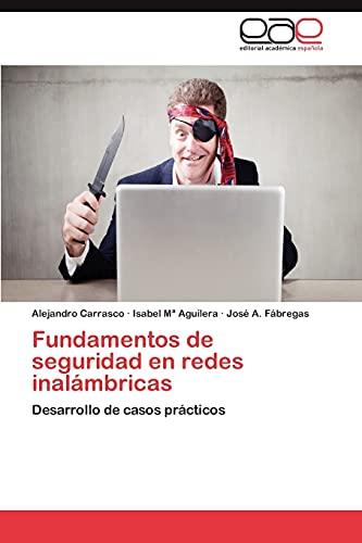 9783846564547: Fundamentos de seguridad en redes inalámbricas: Desarrollo de casos prácticos (Spanish Edition)