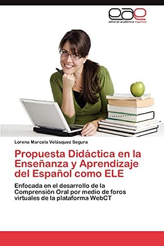 Propuesta Didactica En La Ensenanza y Aprendizaje del Espanol Como Ele: Lorena Marcela Velásquez ...