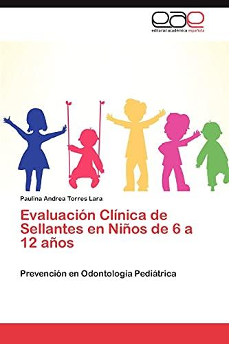 Evaluacion Clinica de Sellantes En Ninos de 6 a 12 Anos: Paulina Andrea Torres Lara