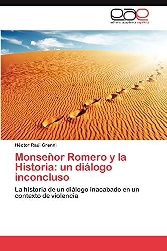 9783846565292: Monseñor Romero y la Historia: un diálogo inconcluso