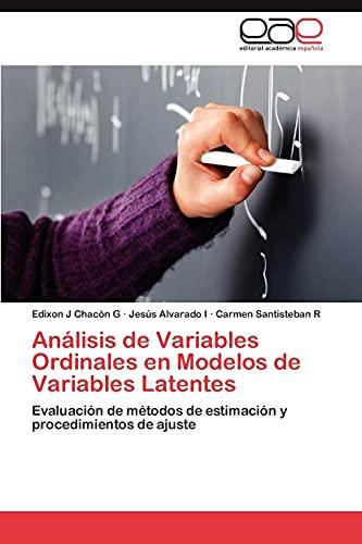 9783846565490: Análisis de Variables Ordinales en Modelos de Variables Latentes: Evaluación de métodos de estimación y procedimientos de ajuste (Spanish Edition)