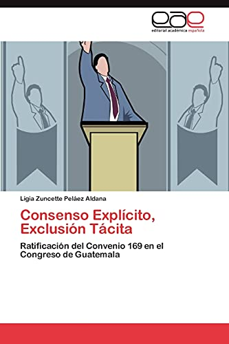 9783846565513: Consenso Explicito, Exclusion Tacita