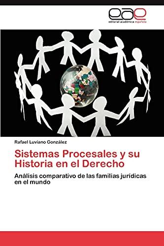 9783846566978: Sistemas Procesales y su Historia en el Derecho: Análisis comparativo de las familias jurídicas en el mundo (Spanish Edition)