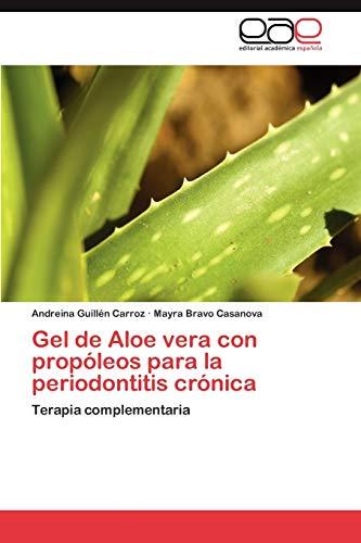9783846567067: Gel de Aloe vera con propóleos para la periodontitis crónica