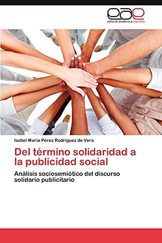 del Termino Solidaridad a la Publicidad Social: Isabel Maria PÃ rez RodrÃguez De Vera