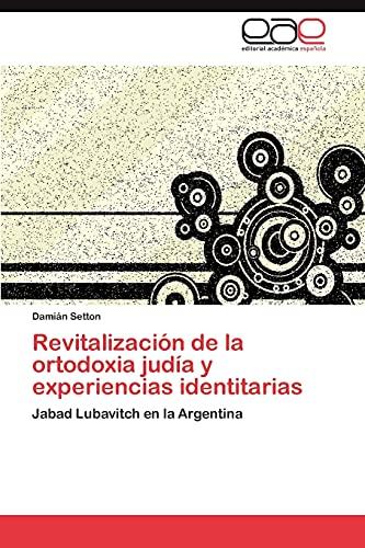 9783846567432: Revitalización de la ortodoxia judía y experiencias identitarias: Jabad Lubavitch en la Argentina (Spanish Edition)