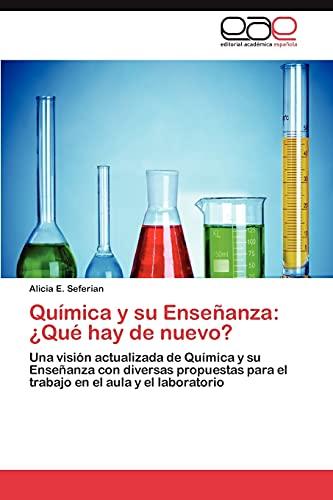 9783846567623: Química y su Enseñanza: ¿Qué hay de nuevo?: Una visión actualizada de Química y su Enseñanza con diversas propuestas para el trabajo en el aula y el laboratorio (Spanish Edition)
