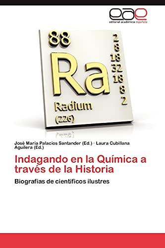 9783846567913: Indagando en la Química a través de la Historia: Biografías de científicos ilustres (Spanish Edition)