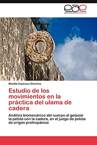 Estudio de Los Movimientos En La Practica del Ulama de Cadera: Matilde Espinosa Sánchez