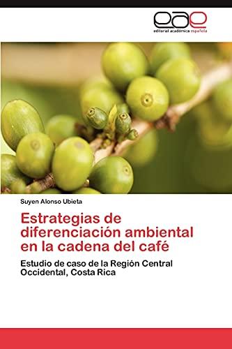 Estrategias de diferenciación ambiental en la cadena del café: Estudio de caso de la Región Central...