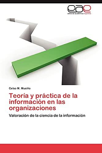 9783846568446: Teoría y práctica de la información en las organizaciones: Valoración de la ciencia de la información (Spanish Edition)