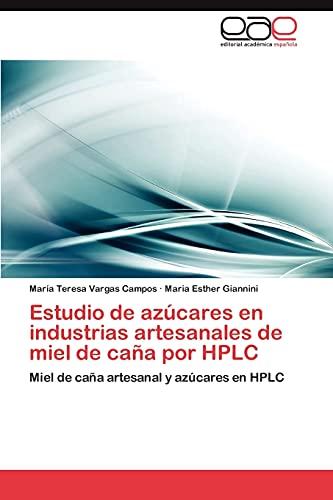 9783846568576: Estudio de azúcares en industrias artesanales de miel de caña por HPLC: Miel de caña artesanal y azúcares en HPLC (Spanish Edition)