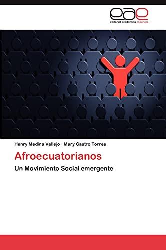 9783846568934: Afroecuatorianos: Un Movimiento Social emergente (Spanish Edition)