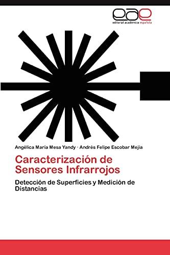 9783846569153: Caracterización de Sensores Infrarrojos: Detección de Superficies y Medición de Distancias (Spanish Edition)