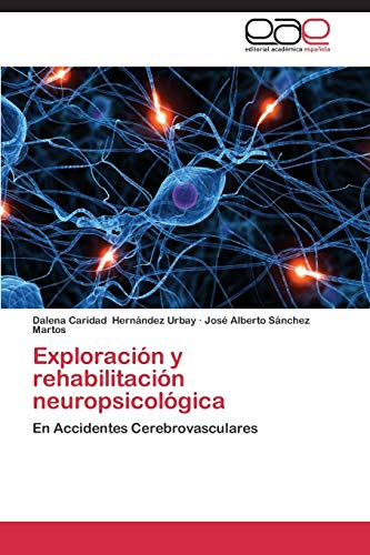 9783846569238: Exploración y rehabilitación neuropsicológica: En Accidentes Cerebrovasculares (Spanish Edition)