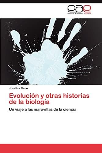 Evolucion y otras historias de la biologia