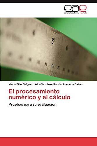 El Procesamiento Numerico y El Calculo: MarÃa Pilar Salguero Alcañiz