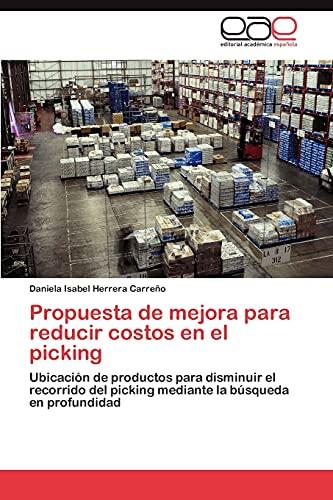 9783846570111: Propuesta de mejora para reducir costos en el picking: Ubicación de productos para disminuir el recorrido del picking mediante la búsqueda en profundidad (Spanish Edition)